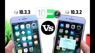 iOS 10.3.3 Vs 10.3.2 Performance Test & Battery Test