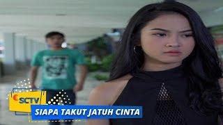 Highlight Siapa Takut Jatuh Cinta - Episode 228