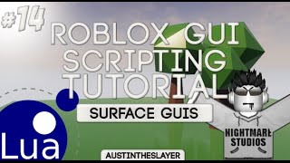 ROBLOX Lua GUI Scripting Tutorial 14 - SurfaceGuis