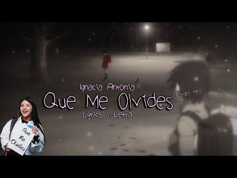 Nightcore - Que Me Olvides   Ignacia Antonia (Lyrics / Letras)
