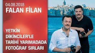 Yetkin Dikinciler'le tarihi yarımadada fotoğraf sırları - Falan Filan 04.08.2018 Cumartesi
