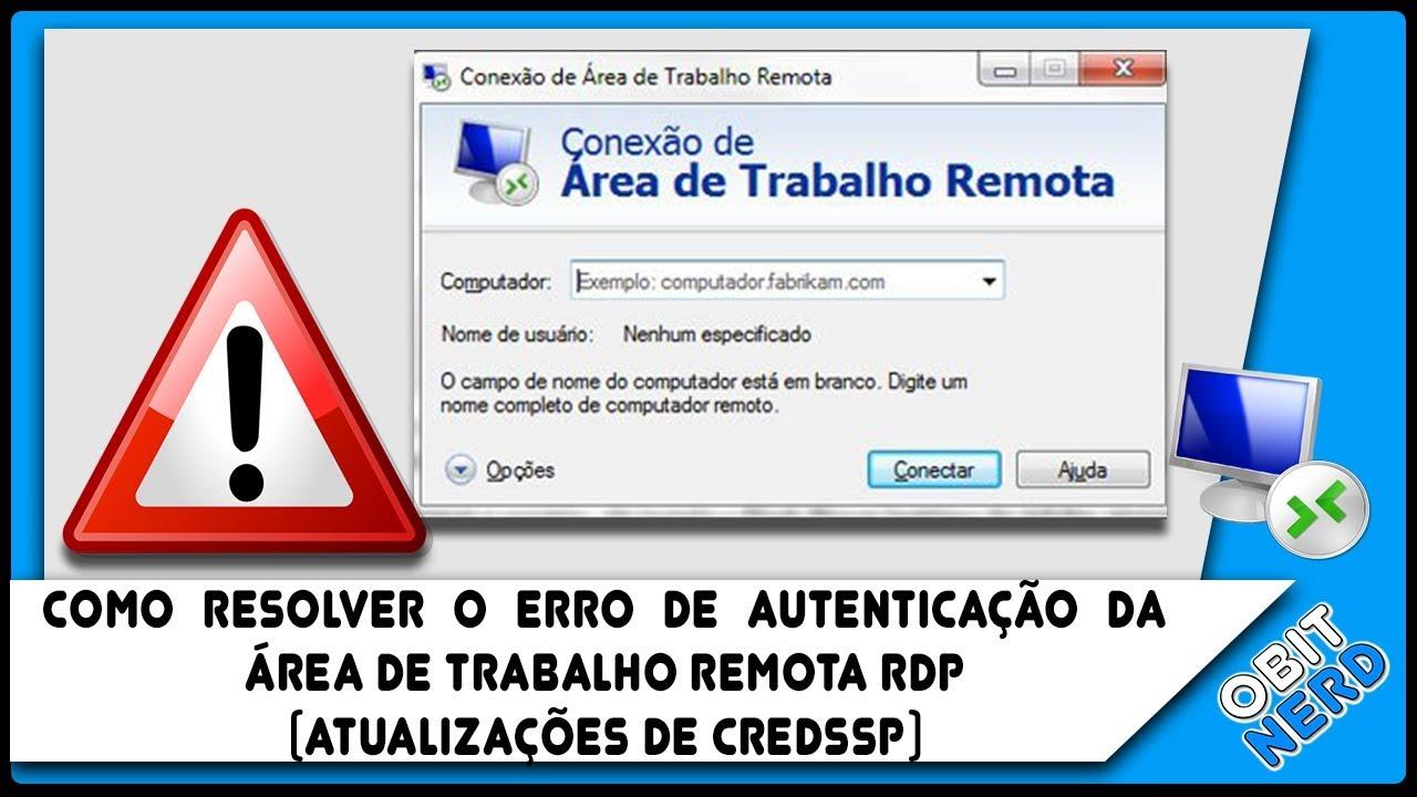 Como resolver o erro de autenticação da área de trabalho remota RDP  (Atualizações de CredSSP)