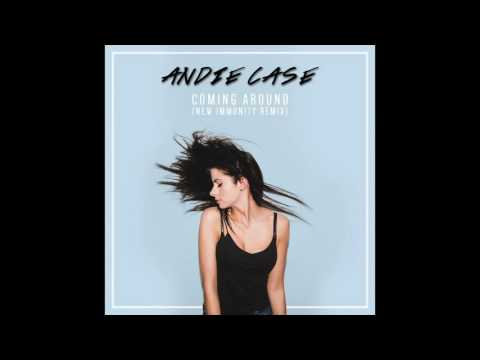 Andie Case - Coming Around NEW IMMUNITY REMIX (Audio)