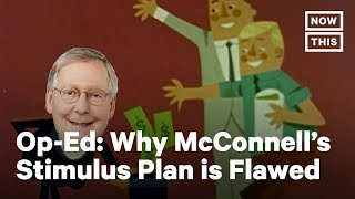 Why Mitch McConnell's Stimulus Plan Doesn't Add Up | NowThis