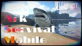 Ark Survival Mobile #27 полное прохождение игры часть 12