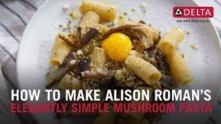 How To Make Alison Roman's Elegantly Simple Mushroom Pasta