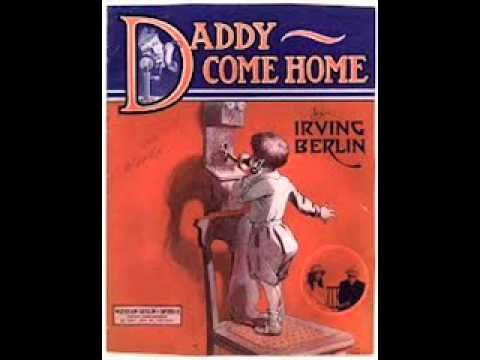 billy murray daddy come home 1913 irving berlin youtube. Black Bedroom Furniture Sets. Home Design Ideas