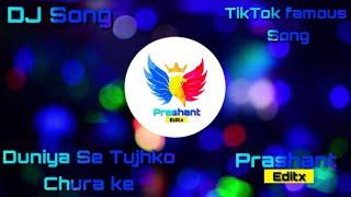 Duniya Se Tujhko Churake Dj Song | TikTok Famous Song | Duniya Se Tujhko Churake Dj Remix | Prashant