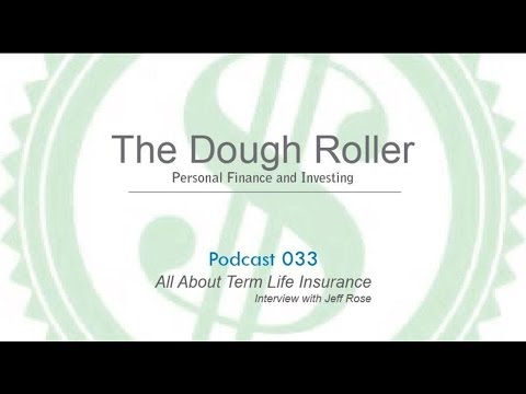 DR 033: All About Term Life Insurance [Interview with Jeff Rose]