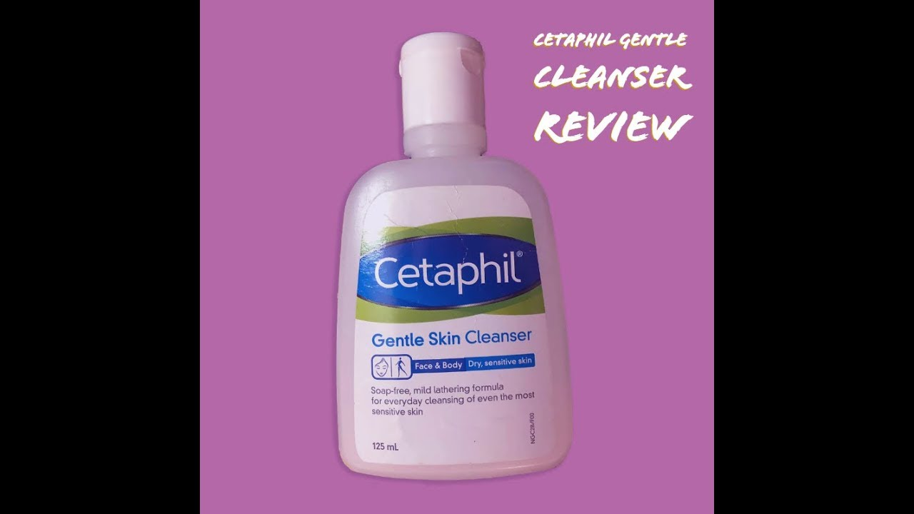 Cetaphil Gentle Cleanser Review Youtube 125 Ml Skin
