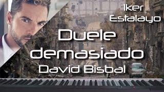 David Bisbal - Duele demasiado (Piano Cover) | Iker Estalayo (Acordes en subtítulos)