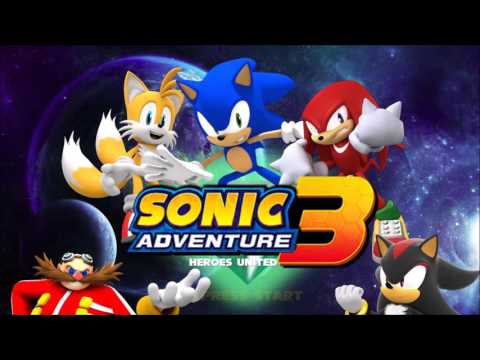 sonic adventure 3 heroes united title screen fanmade youtube