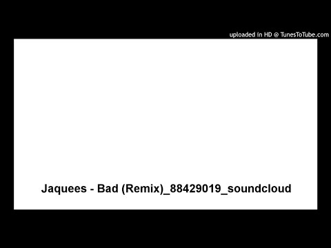 Jaquees - Bad (Remix)