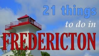 21 Things to do in Fredericton New Brunswick Canada   Attractions Travel Guide