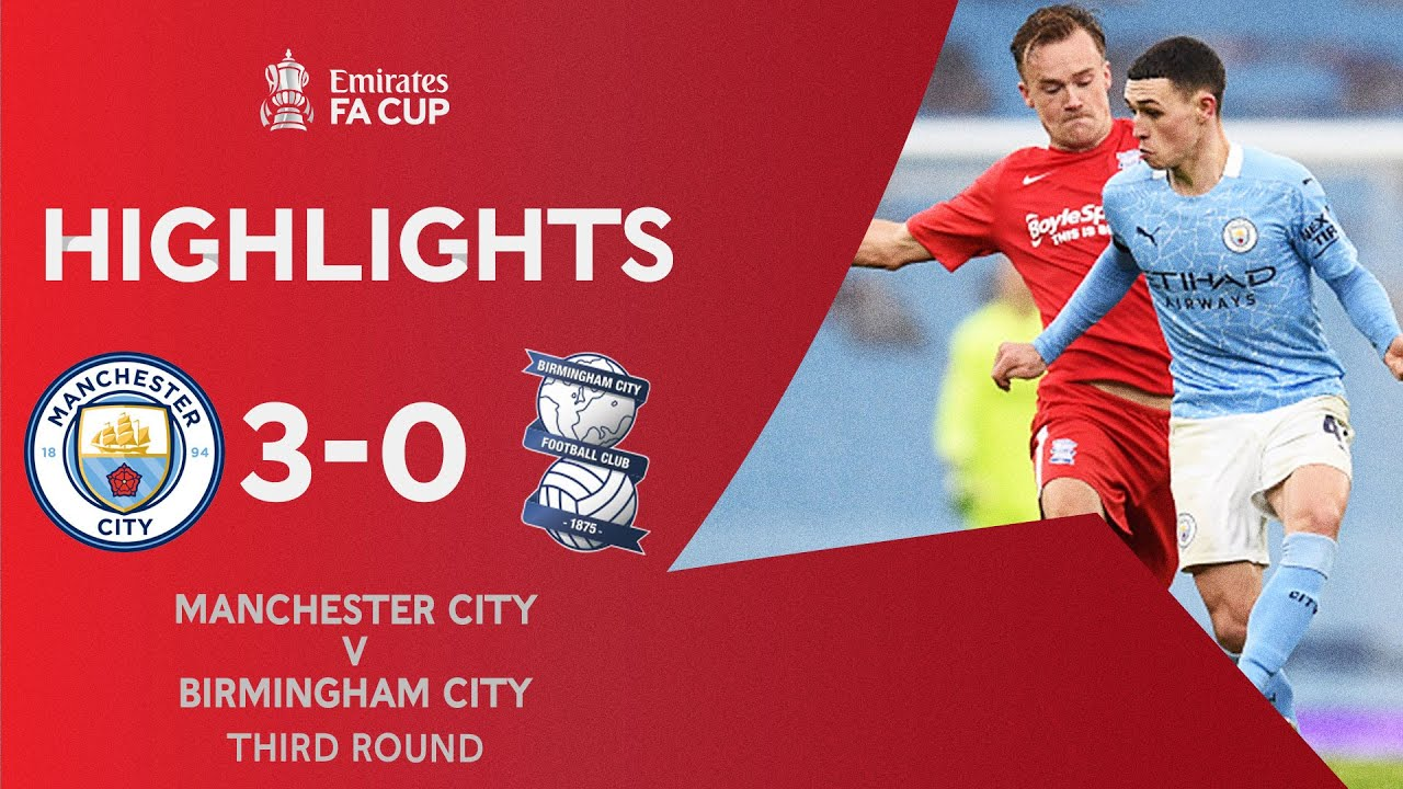 Silva Double Knocks Out The Blues | Manchester City 3-0 Birmingham City | Emirates FA Cup 2020-21