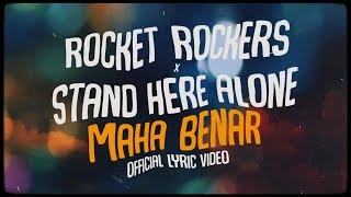 Rocket Rockers x Stand Here Alone - Maha Benar (Official Lyric Video)