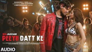 Gambar cover Peeyu Datt Ke Full Audio | Marjaavaan | Yo Yo Honey Singh | Sidharth Malhotra, Nushrat Bharucha