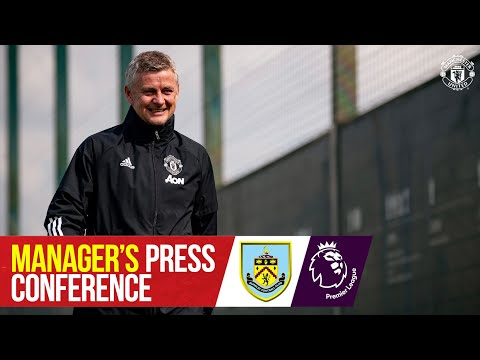 Manager's Press Conference | Manchester United v Burnley | Ole Gunnar Solskjaer | Premier League