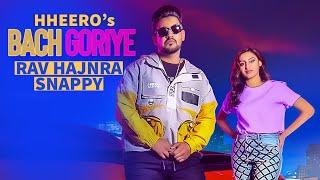 New Punjabi Songs 2021   BACH GORIYE   HHEERO   Rav Hanjra   Snappy