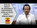 M.K's press meet on Assembly Happenings, Jayalalithaa's death & Current Situation of Politics
