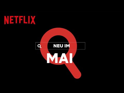 Neu auf Netflix | Mai 2020