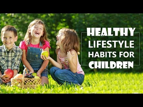 healthy-lifestyle-habits-for-children- -healthy-habits