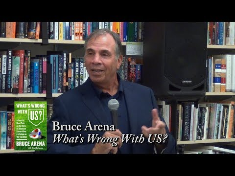 "Bruce Arena, ""What's Wrong With US?"