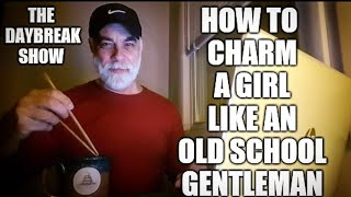 How to charm a girl like an old school gentleman