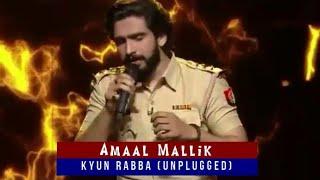 Kyun Rabba Unplugged | Amaal Mallik | SRGMPLILCHAMPS | Badla | Armaan Malik