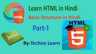 HTML Tutorials in Hindi Basic Structure in Hindi part -1 2017 || Techno Learn