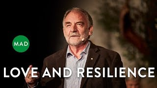 Love and Resilience   Graham Long   Sydney MAD Mondays