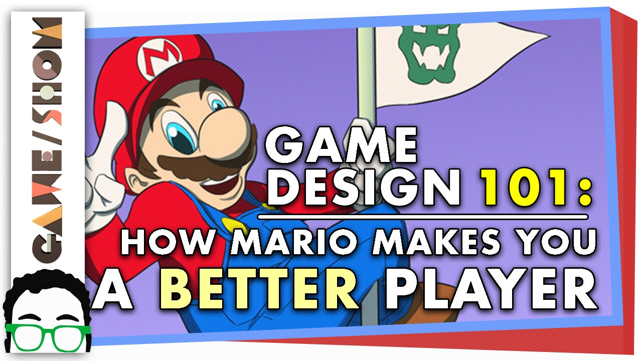 Game Design How Mario Makes You A Better Player GameShow - Game design 101