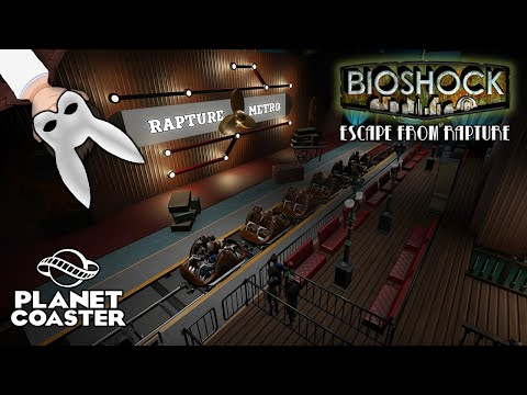 Planet Coaster Creation: Bioshock - Escape From Rapture (2018 Refurbishment)