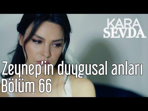 Kara Sevda 66. Bölüm - Zeynep'in Duygusal Anları