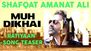 Ratiyaan (Shaayari Teaser) | Shafqat Amanat Ali | Muh Dikhai | New Romantic Songs Album