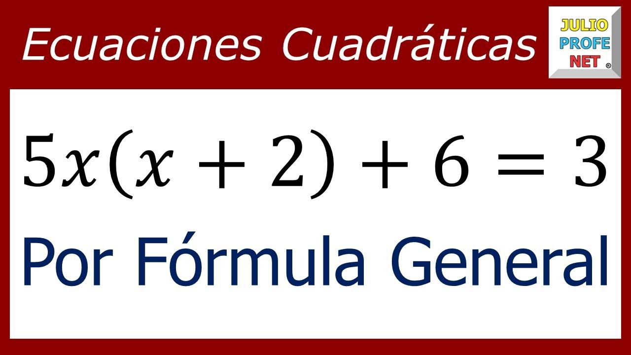 Ecuaciones Cuadráticas Por Fórmula General Ejercicio 1 Youtube