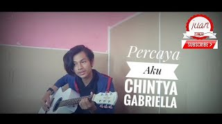 chintya-gabriella-percaya-aku-cover-by-juan-meyris