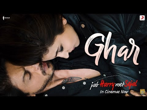 Ghar Song Lyrics From Jab Harry Met Sejal