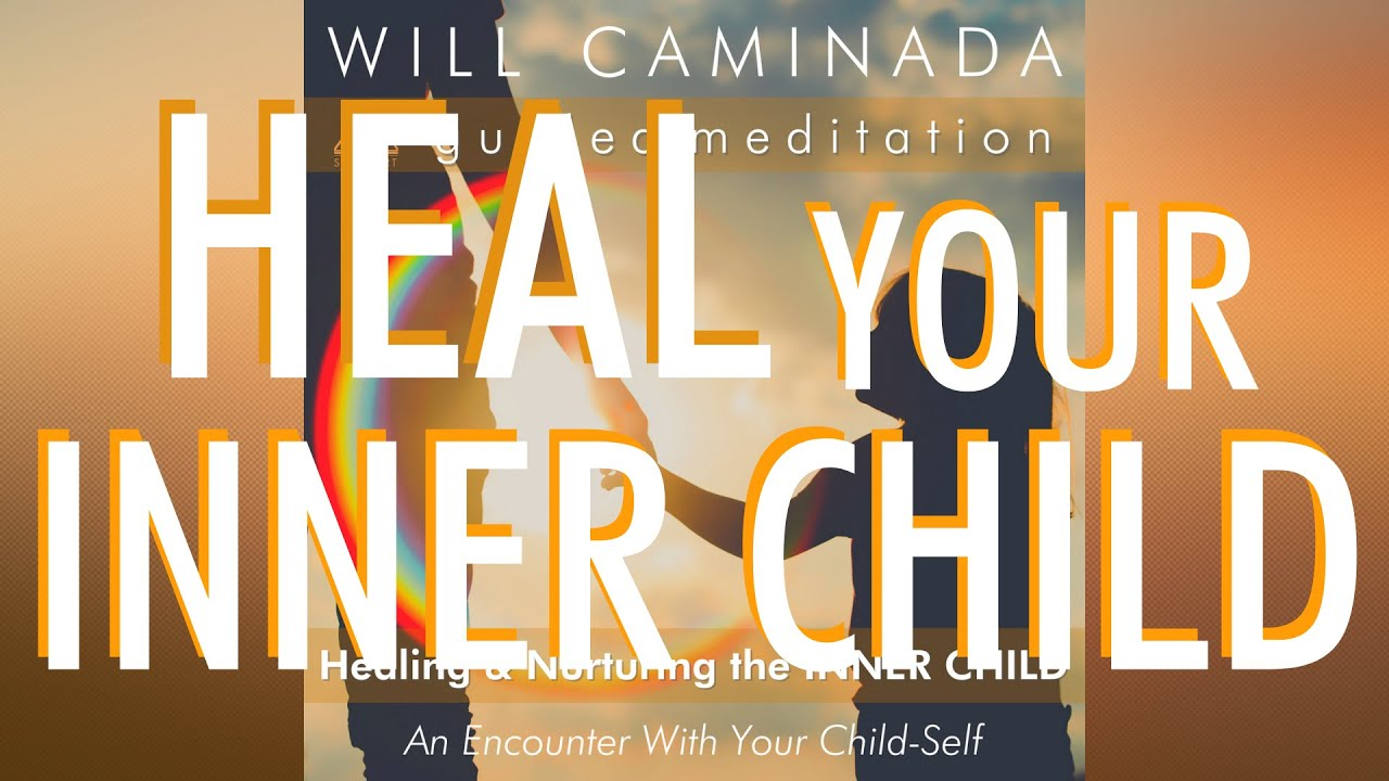 HEALING & NURTURING Your INNER CHILD Meditation
