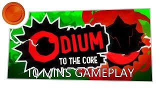 Odium to the Core - 10 Mins Gameplay - Xbox One