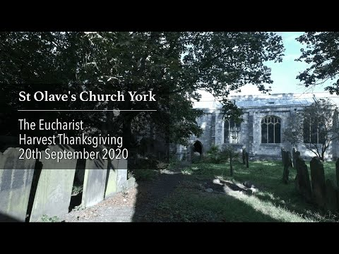 St Olave's Church -The Eucharist for Harvest Thanksgiving - 20th September 2020 from YouTube · Duration:  1 hour 10 minutes