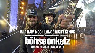 Böhse Onkelz - Wir ham noch lange nicht genug (Live am Hockenheimring 2014)