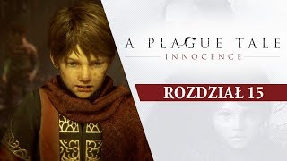CO TERAZ?!  •  A Plague Tale: Innocence  • [Rozdział 15]