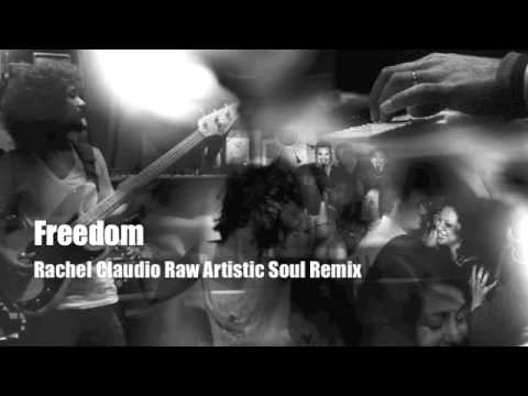 Freedom (Raw Artistic Soul Remix ) - Rachel Claudio
