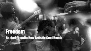 Freedom (Raw Artistic Soul Remix ) - Rachel Claudio
