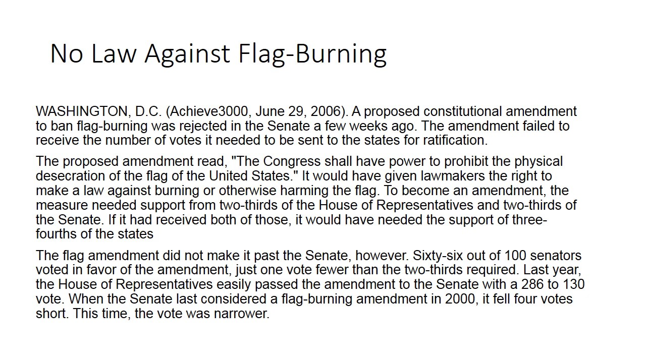 flag desecration amendment The flag desecration amendment (1990 through 2005) congress made seven attempts to overrule the us supreme court from 1990 through 2005 by passing a constitutional amendment that would make an exception to the first amendment.