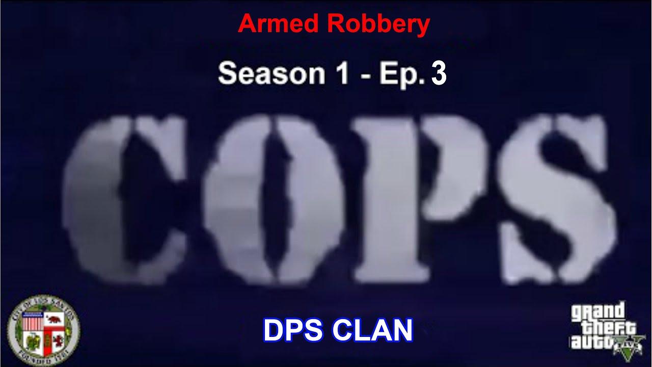 Download GTA IV/5: DPS Clan - Cops - Season 1 - Ep. 3