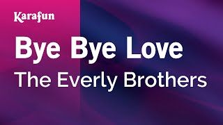 Karaoke Bye Bye Love - The Everly Brothers *