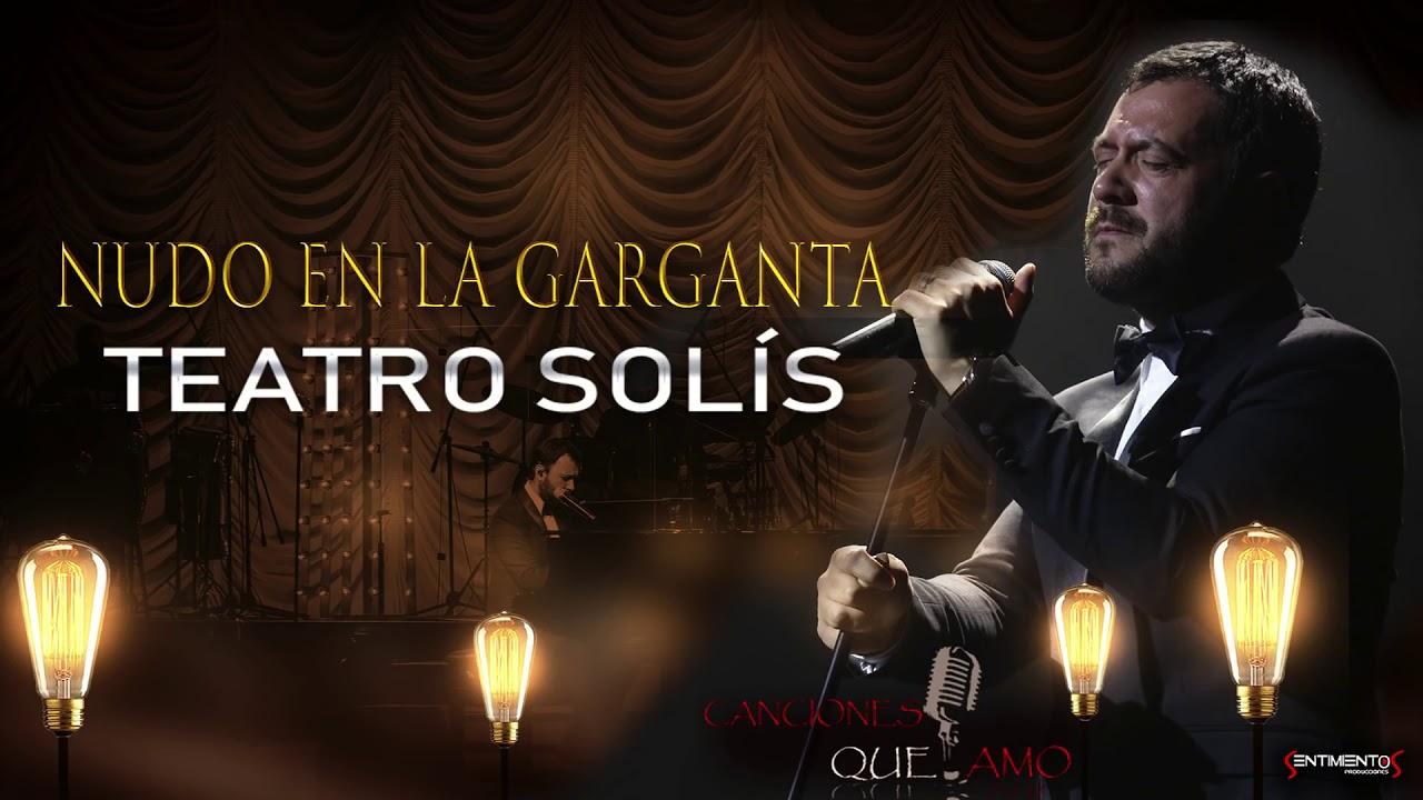 Lucas Sugo Nudo En La Garganta En Vivo Teatro Solis Youtube