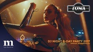DJ Night B-Day 2017 at LUNA CLUB | 4K | Official Aftermovie | Marcel Woods | T-Storm